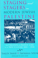 Staging and Stagers in Modern Jewish Palestine