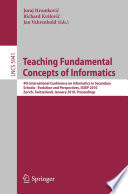 Teaching Fundamental Concepts of Informatics