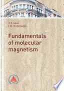 The fundamentals of molecular magnetism