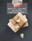 Soap Making Recipe Journal For Business