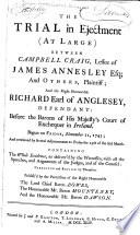 The Trial in Ejectment  at Large  Between Campbell Craig  Lessee of James Annesley  Esq   and Others  Plaintiff  and the Right Honourable Richard Earl of Anglesey  Defendant