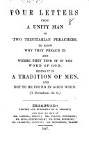 Pdf Four Letters from a Unity Man (G. Bugg) to two Trinitarian Preachers, to know why they preach it, and where they find it in the Word of God, seeing it is a tradition of men, and not to be found in God's Word