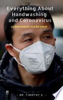 """Covid-19: Everything about Handwashing and Coronavirus: Clean hands, clean virus"" by Dr. Timothy Zahar, Bs. Lê Trọng Đại"