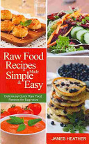 Raw Food Recipes Made Simple and Easy