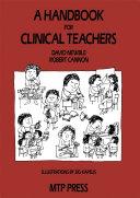 A Handbook for Clinical Teachers