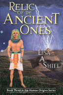Relic of the Ancient Ones: A Novel of Adventure, Romance, ...