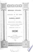 Bibliotheca Clericalis A Catalogue Of The Books In The Clerical Library And Reading Rooms
