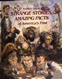 Strange Stories  Amazing Facts of America s Past
