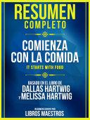 Pdf Resumen Completo: Comienza Con La Comida (It Starts With Food) - Basado En El Libro De Dallas Hartwig Y Melissa Hartwig