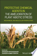 Protective Chemical Agents in the Amelioration of Plant Abiotic Stress