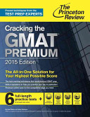 Cracking the GMAT Premium Edition with 6 Practice Tests 2015
