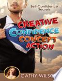 Creative Confidence Concept Action: Self Confidence Secrets