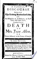 A Funeral Discourse Setting Forth the Loving Kindness of God  as an Obligation on All Believers  to Praise God with Their Lips  Occasion d by the Death of Mrs  Joan Allen  of Froome Sellwood  in the County of Somerset  By John Davisson