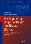 Developmental Origins of Health and Disease (DOHaD)