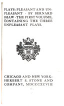 Plays: Pleasant and Unpleasant. The First Volume, Containing the Three Unpleasant Plays Pdf/ePub eBook