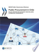 Oecd Public Governance Reviews Public Procurement In Chile Policy Options For Efficient And Inclusive Framework Agreements