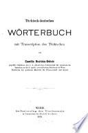 Türkisch-deutsches Wörterbuch mit Transcription des Türkischen