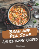 Ah  123 Yummy Bean and Pea Soup Recipes Book