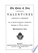 The quiver of love  a collection of valentines ancient   modern  by B M  Ranking and T K  Tully