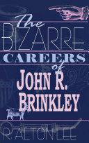 The Bizarre Careers of John R. Brinkley [Pdf/ePub] eBook