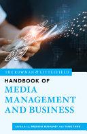 The Rowman   Littlefield Handbook of Media Management and Business