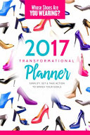 Whose Shoes Are You Wearing 2017 Transformation Planner