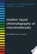 Modern Liquid Chromatography of Macromolecules Book
