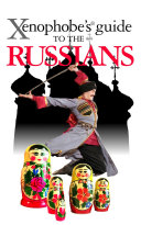 The Xenophobe s Guide to the Russians