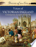 Voices Of Victorian England Contemporary Accounts Of Daily Life