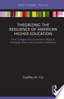 Theorizing the Resilience of American Higher Education