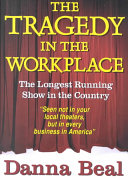 The Tragedy in the Workplace Book