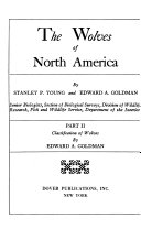 The Wolves of North America  Classification of wolves  by E  A  Goldman Book