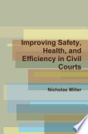 Improving Safety  Health  and Efficiency in Civil Courts Book