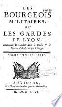 Les Bourgeois Militaires Ou Les Gardes De Lyon Entretien