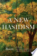 A New Hasidism  Roots