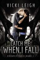 Catch Me When I Fall Dreamcatcher 1