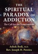 The Spiritual Paradox of Addiction
