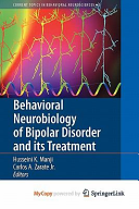 Behavioral Neurobiology of Bipolar Disorder and its Treatment Book