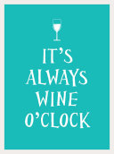 It s Always Wine O Clock