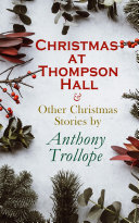 Christmas at Thompson Hall   Other Christmas Stories by Anthony Trollope