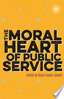 The Moral Heart Of Public Service