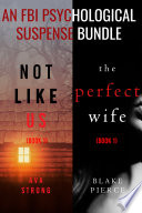 An FBI Psychological Suspense Bundle  Not Like Us and The Perfect Wife