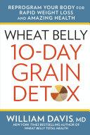 Wheat Belly 10 Day Grain Detox Book