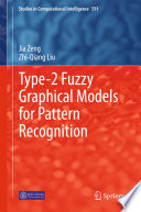 Type 2 Fuzzy Graphical Models For Pattern Recognition Book PDF