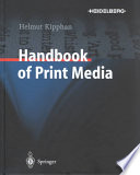 """""""Handbook of Print Media: Technologies and Production Methods"""" by Helmut Kipphan"""