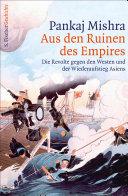 Aus den Ruinen des Empires: Die Revolte gegen den Westen und der ...
