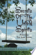 Secrets of the Untold Spirits