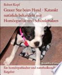 Grauer Star beim Hund - Katarakt behandeln mit Homöopathie, Schüsslersalzen (Biochemie) und Naturheilkunde