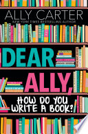 Dear Ally  How Do You Write a Book