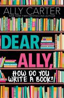 Pdf Dear Ally, How Do You Write a Book Telecharger